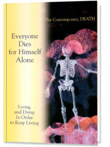 Everyone Dies for Himself Alone
