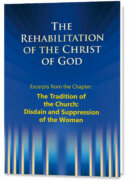 The Rehabilitation – Excerpts – The Tradition of the Church: Disdain and Suppression of the Woman
