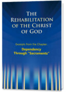 "The Rehabilitation – Excerpts – Dependency Through ""Sacraments"""