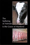 The Suffering of Animals is the Grave of Mankind