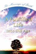 A Fulfilled Life Into Old Age