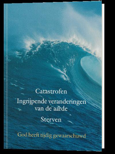 Catastrofen, ingrijpende veranderingen - van de aarde – Sterven