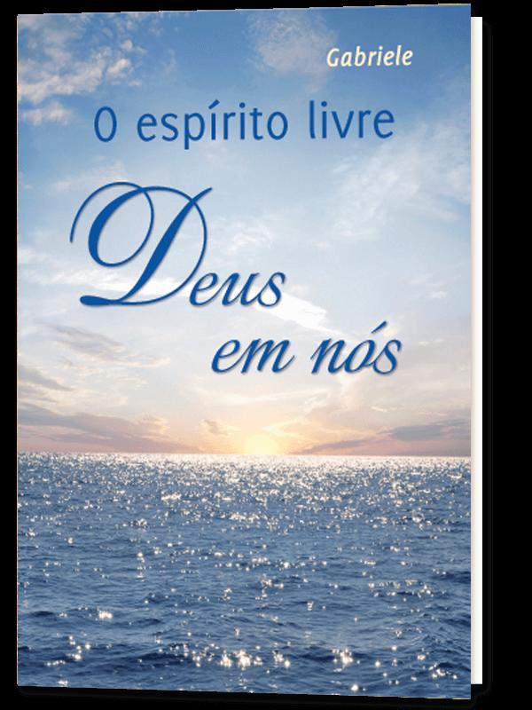 O espírito livre –  Deus em nós