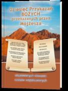 Dziesięć Przykazań Bożych przekazanych przez Mojżesza
