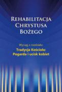 Rehabilitacja Chrystusa Bożego – Pogarda i ucisk wobec kobiet
