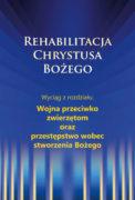 Rehabilitacja Chrystusa Bożego – Wojna przeciwko zwierzętom