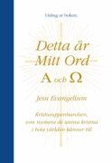 Detta är Mitt Ord. A och Ω. Jesu Evangelium – Gratis broschyr