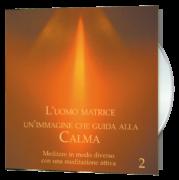 L'uomo matrice – Nr. 2: Un'immagine che guida alla calma