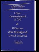 I Dieci Comandamenti di Dio & Il Discorso della Montagna di Gesù di Nazareth