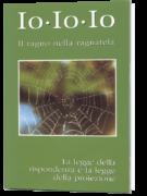Io Io Io – Il ragno nella ragnatela