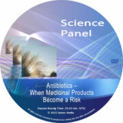 Science Panel: Antibiotics: When Medicinal Products become a Risk