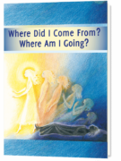Where Did I Come From? – Where Am I Going?