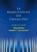 La riabilitazione – Estratto dal capitolo: Dipendenza tramite i sacramenti