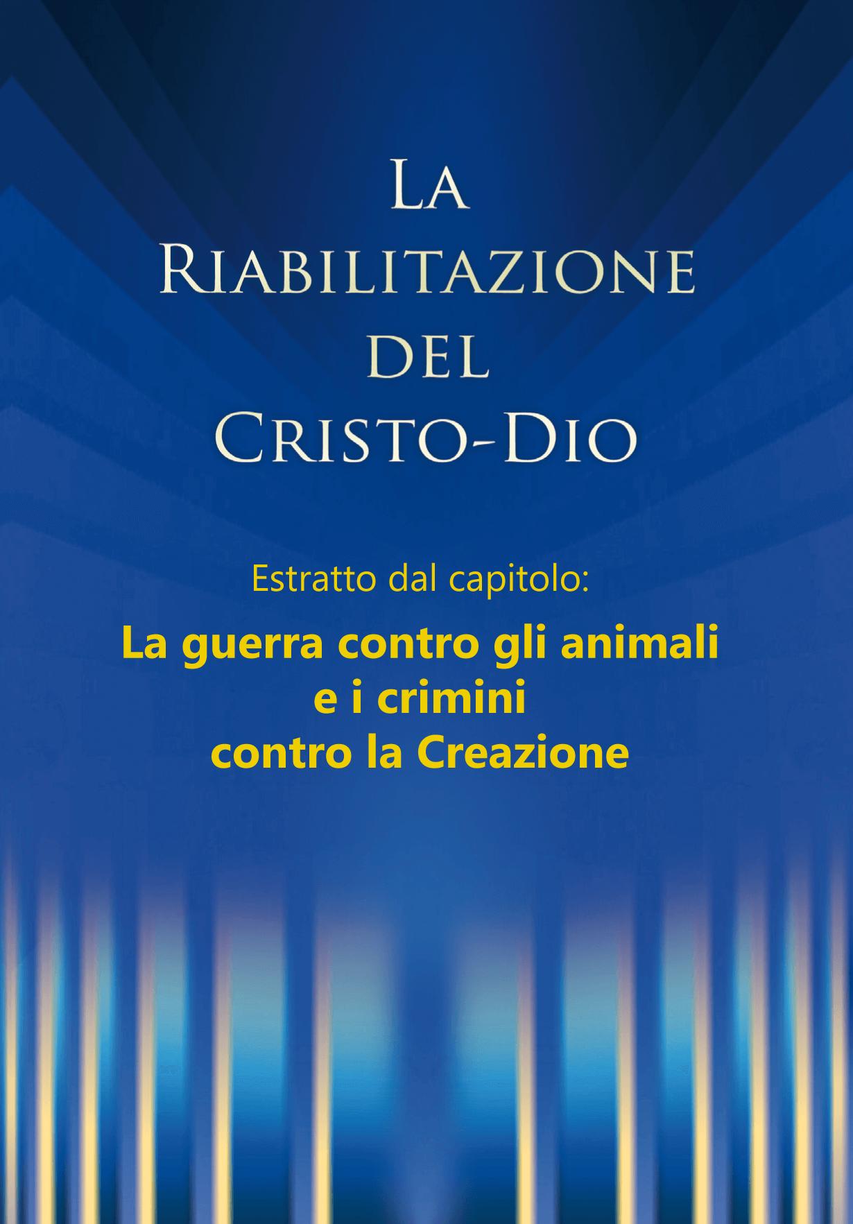 La riabilitazione - Estratto dal capitolo: La guerra contro gli animali e i crimini contro la Creazione