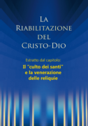 La riabilitazione – Estratto dal capitolo: Il culto dei santi e la venerazione delle reliquie