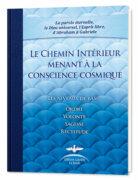 Le Chemin Intérieur menant à la conscience cosmique (Edition complète)