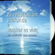 La respiración profunda & Respirar es vivir