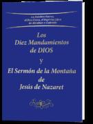 Los Diez Mandamientos de DIOS y El Sermón de la Montaña de Jesús de Nazaret