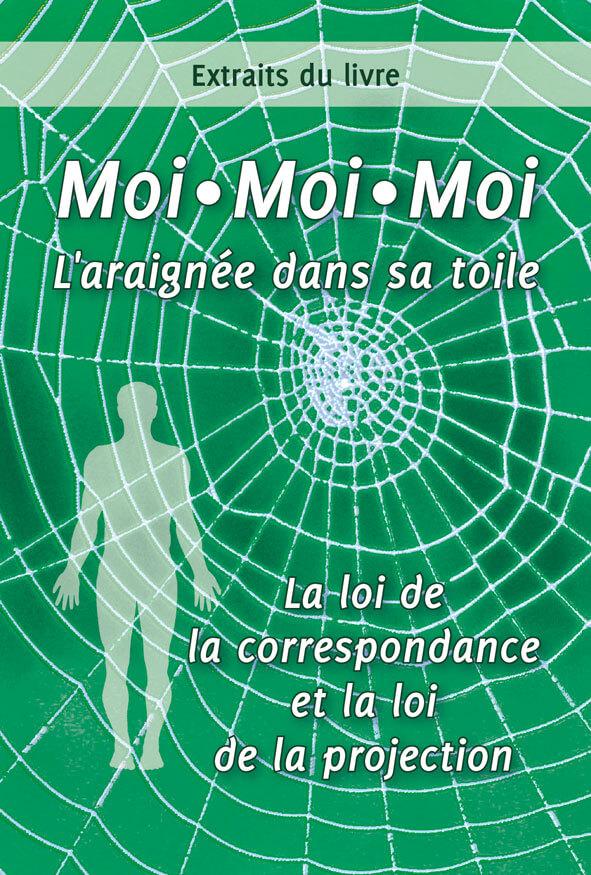 Extraits du livre : Moi, moi, moi, l'araignée dans sa toile