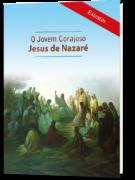Extratos: O Joven Corajoso Jesus de Nazaré