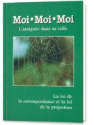 Moi, moi, moi – L'araignée dans sa toile