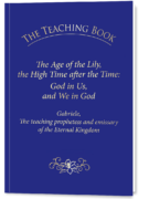 THE TEACHING BOOK: The Age of the Lily, the High Time after the Time: God in Us, and We in God