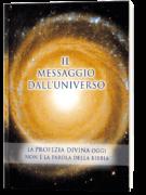 Il messaggio dall'universo. Volume 1