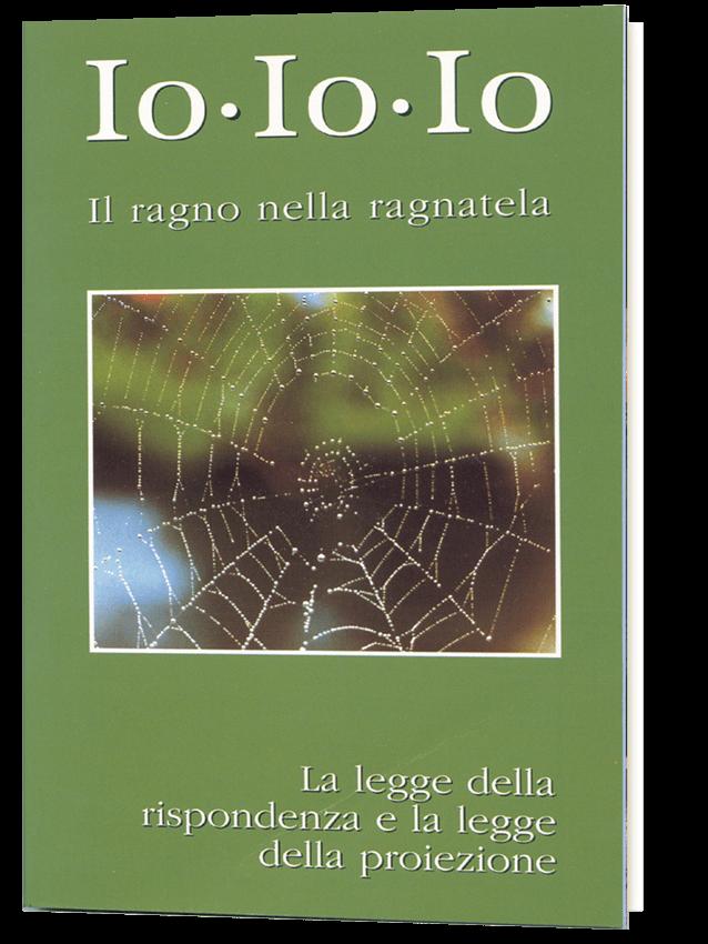 Io Io Io - Il ragno nella ragnatela