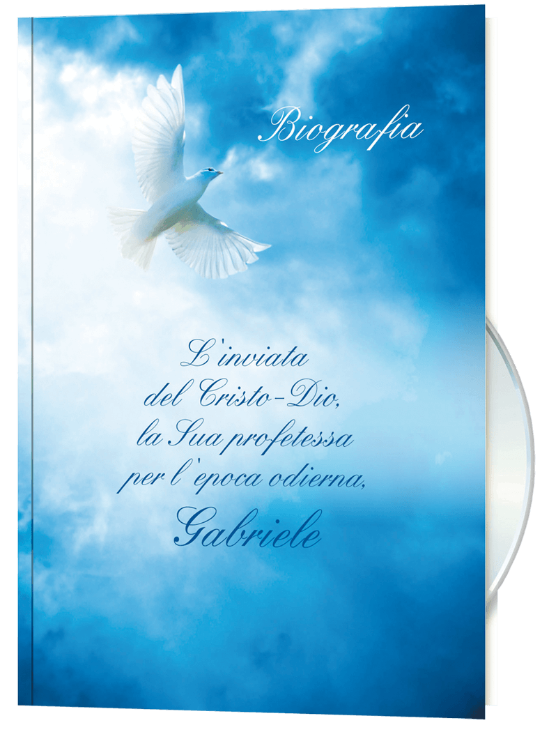 L'inviata del Cristo-Dio, la Sua profetessa per l'epoca odierna, Gabriele