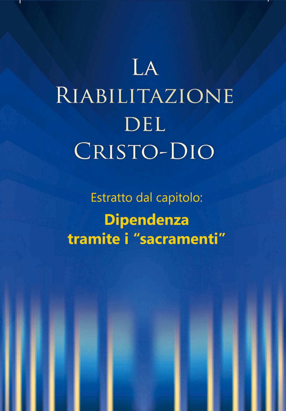 La riabilitazione - Estratto dal capitolo: Dipendenza tramite i sacramenti
