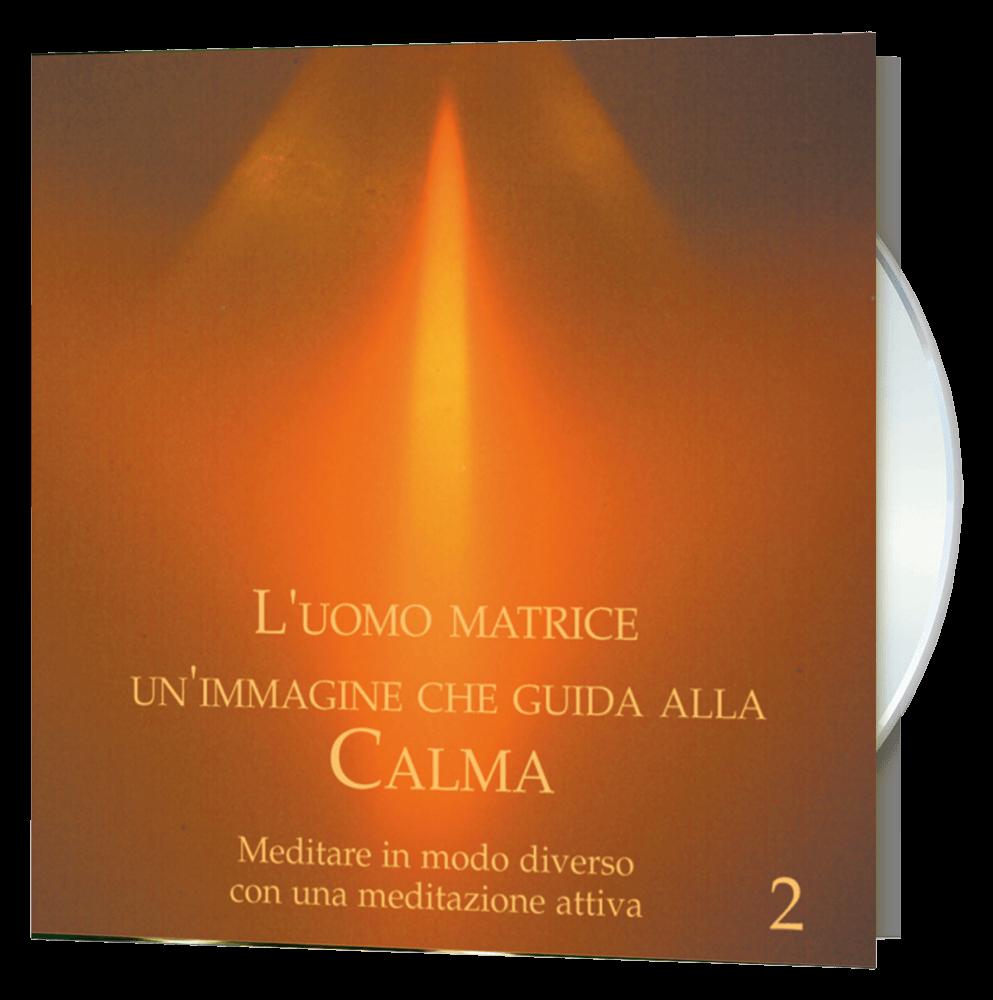 L'uomo matrice - Nr. 2: Un'immagine che guida alla calma