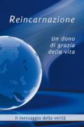 Estratto dal libro: Reincarnazione. Un dono di grazia della vita