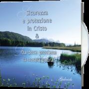 Sicurezza e protezione  in Cristo &  Da dove proviene la nostra paura?
