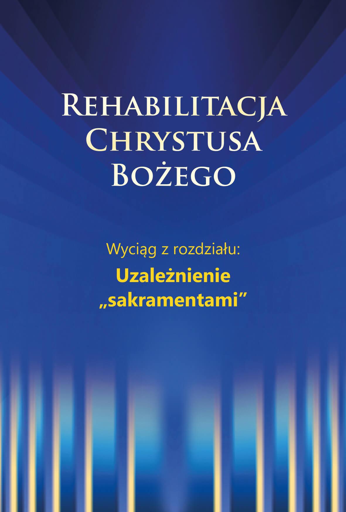 Rehabilitacja Chrystusa Bożego  - Uzależnienie