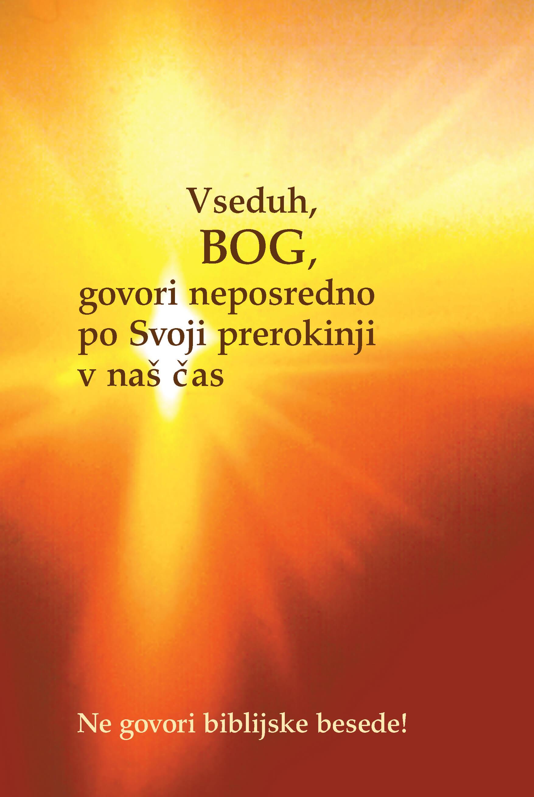 Vseduh, Bog, govori neposredno po Svoji prerokinji v naš čas