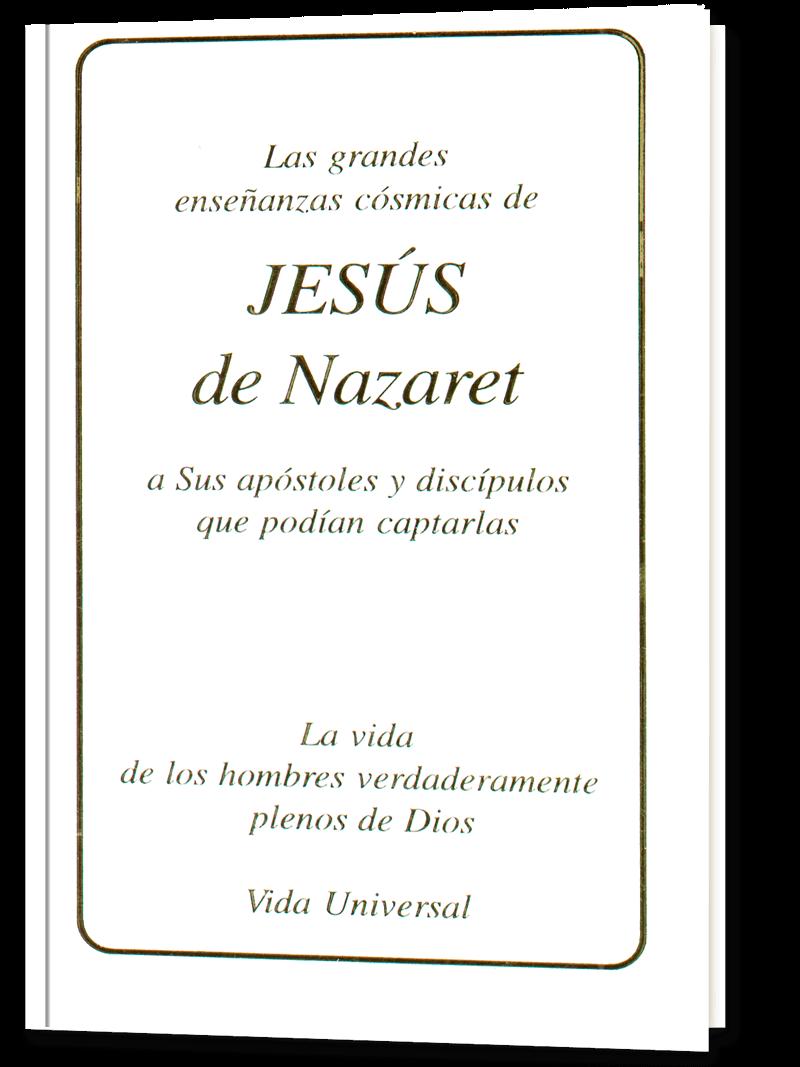 Las grandes enseñanzas cósmicas de Jesús de Nazaret a Sus apóstoles y discípulos que podían captarla