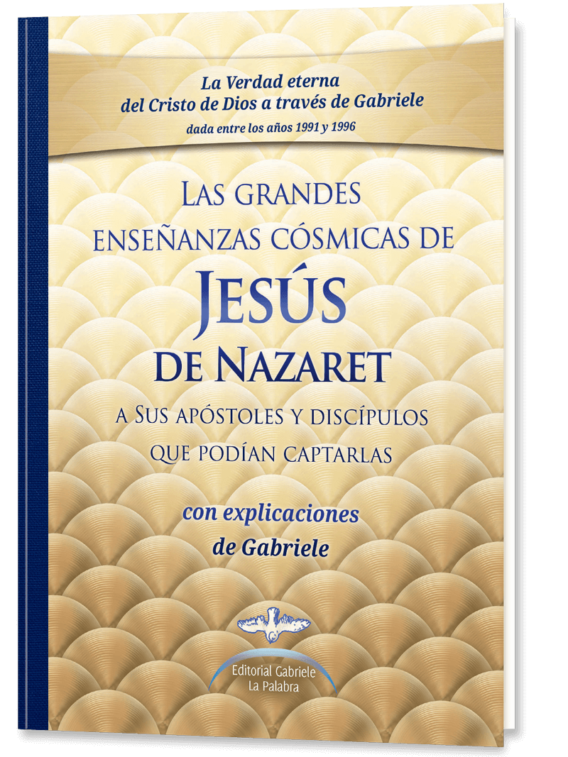 Las grandes enseñanzas cósmicas <br /> de Jesús de Nazaret