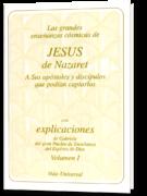 Las grandes enseñanzas cósmicas de Jesús de Nazaret. Tomo 1