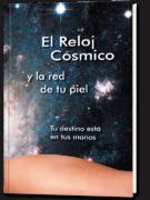 El Reloj cósmico y la red de tu piel