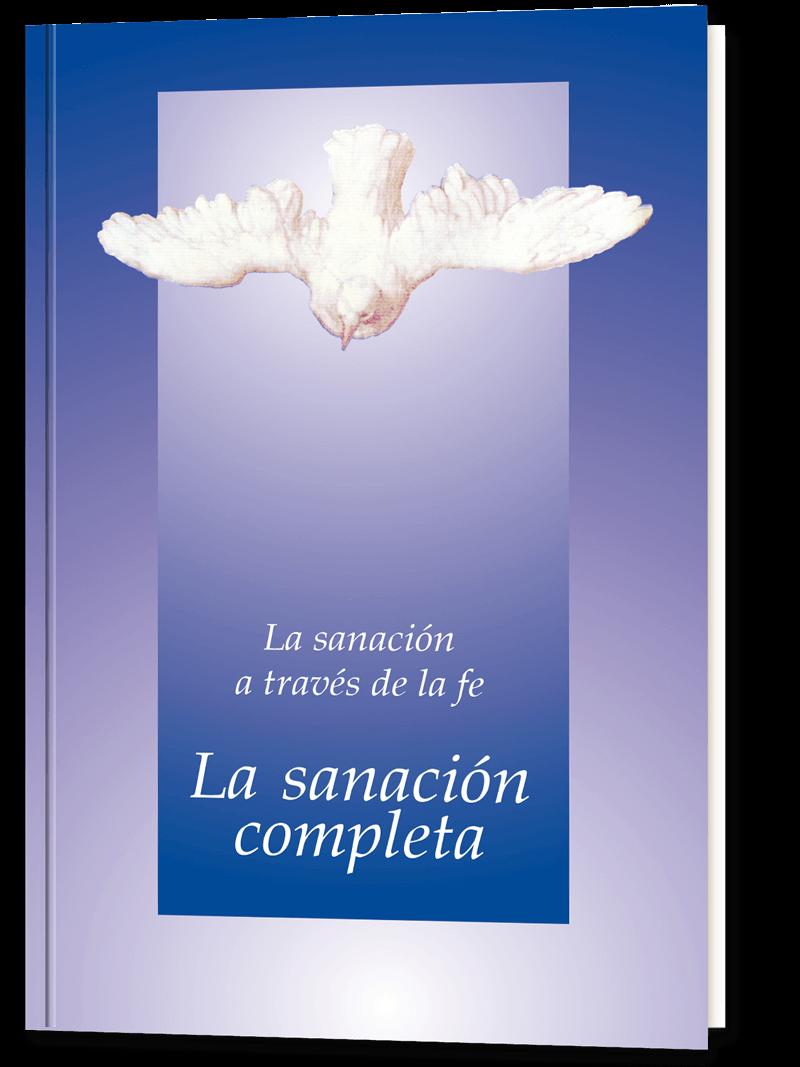 La Sanación A Través De La Fe La Sanación Completa Editorial Gabriele