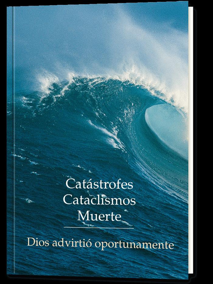 Catástrofes, cataclismos, muerte