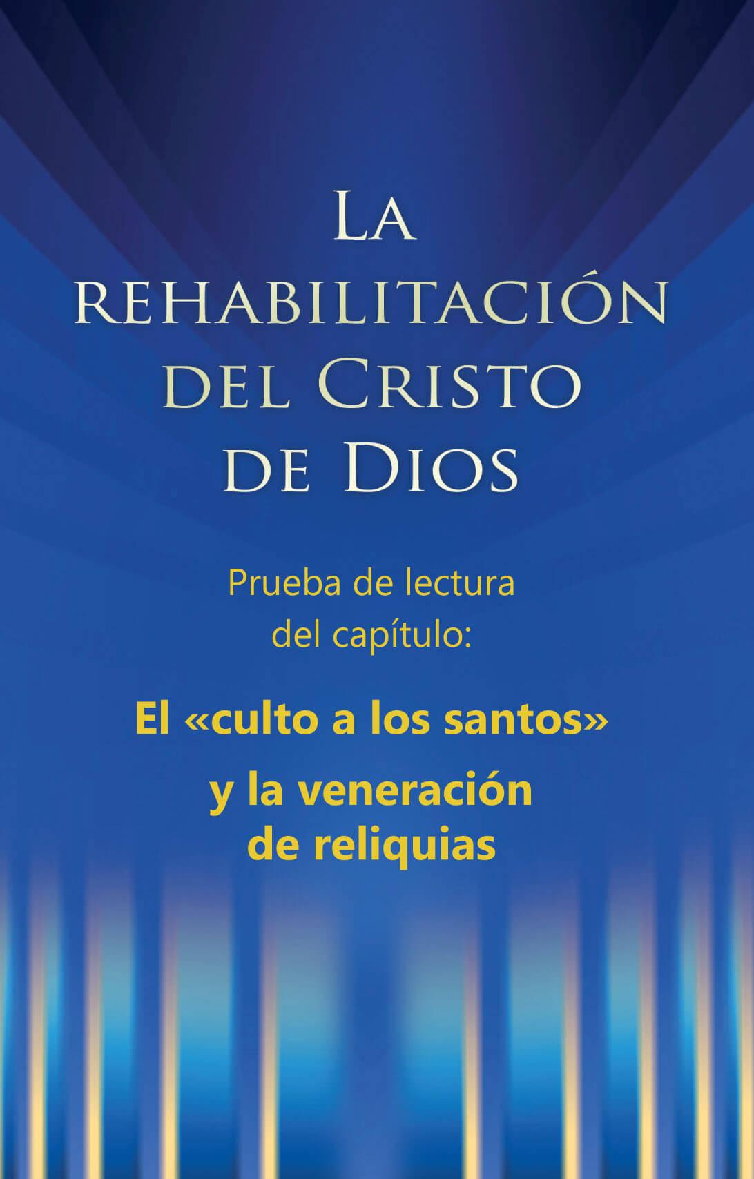 Extracto del capítulo: El «culto a los santos» y la veneración de reliquias