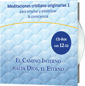 Meditaciones cristiano-originarias 1 - El Camino Interno hacia Dios, el Eterno