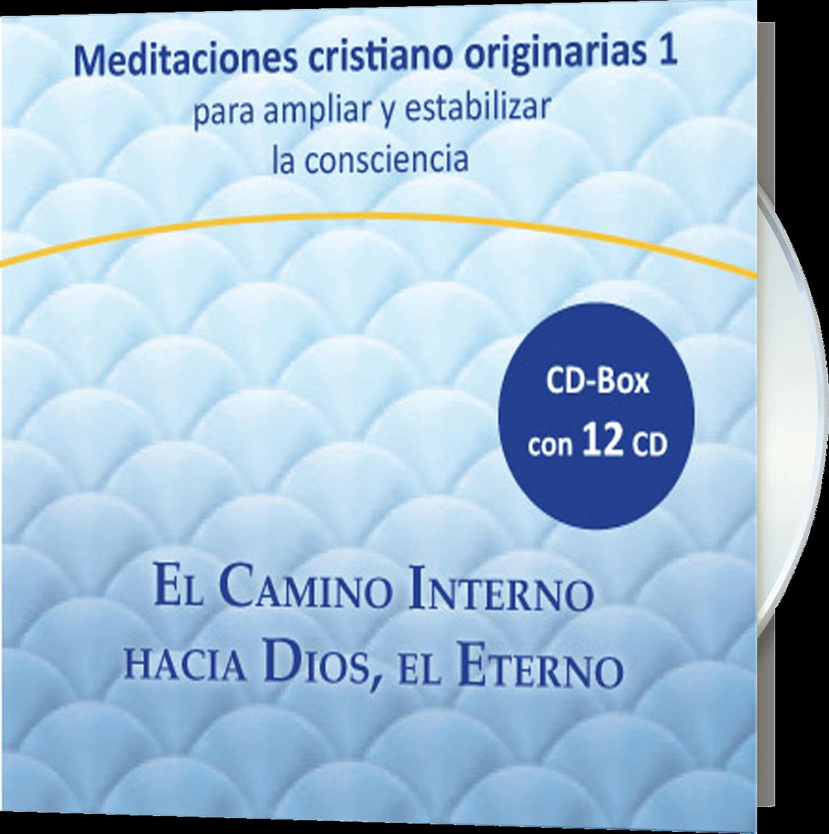 Meditaciones cristiano-originarias 1 El Camino Interno hacia Dios, el Eterno