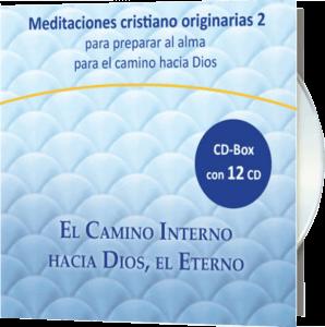 Meditaciones cristiano-originarias 2 - El Camino Interno hacia Dios, el Eterno