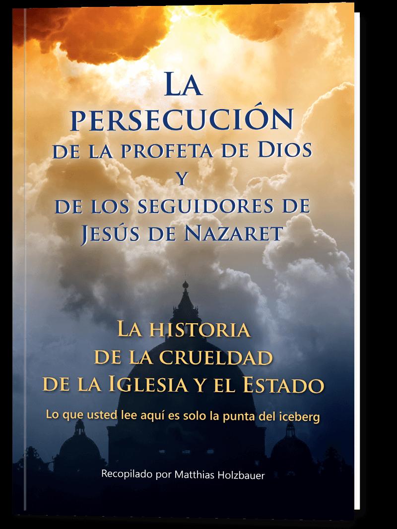La persecución de la profeta de Dios y de los seguidores de Jesús de Nazaret